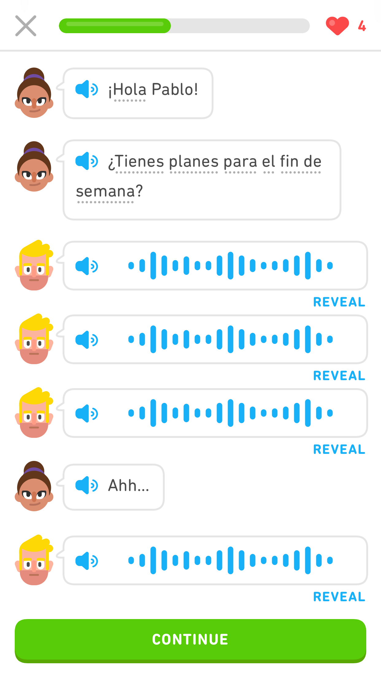 Screenshot of a Duolingo Story in Spanish. The screen shows two avatars, a man and a woman, and a conversation. The woman speaks twice, and appears each time with a speech bubble, audio button, and written words in Spanish. Then the man speaks three times, and appears each time with a speech bubble, audio button, and blue vertical lines of varying lengths to look like a speech wave. The woman speaks another turn, again with written words, and then the man speaks the final turn, with another blue speech wave.