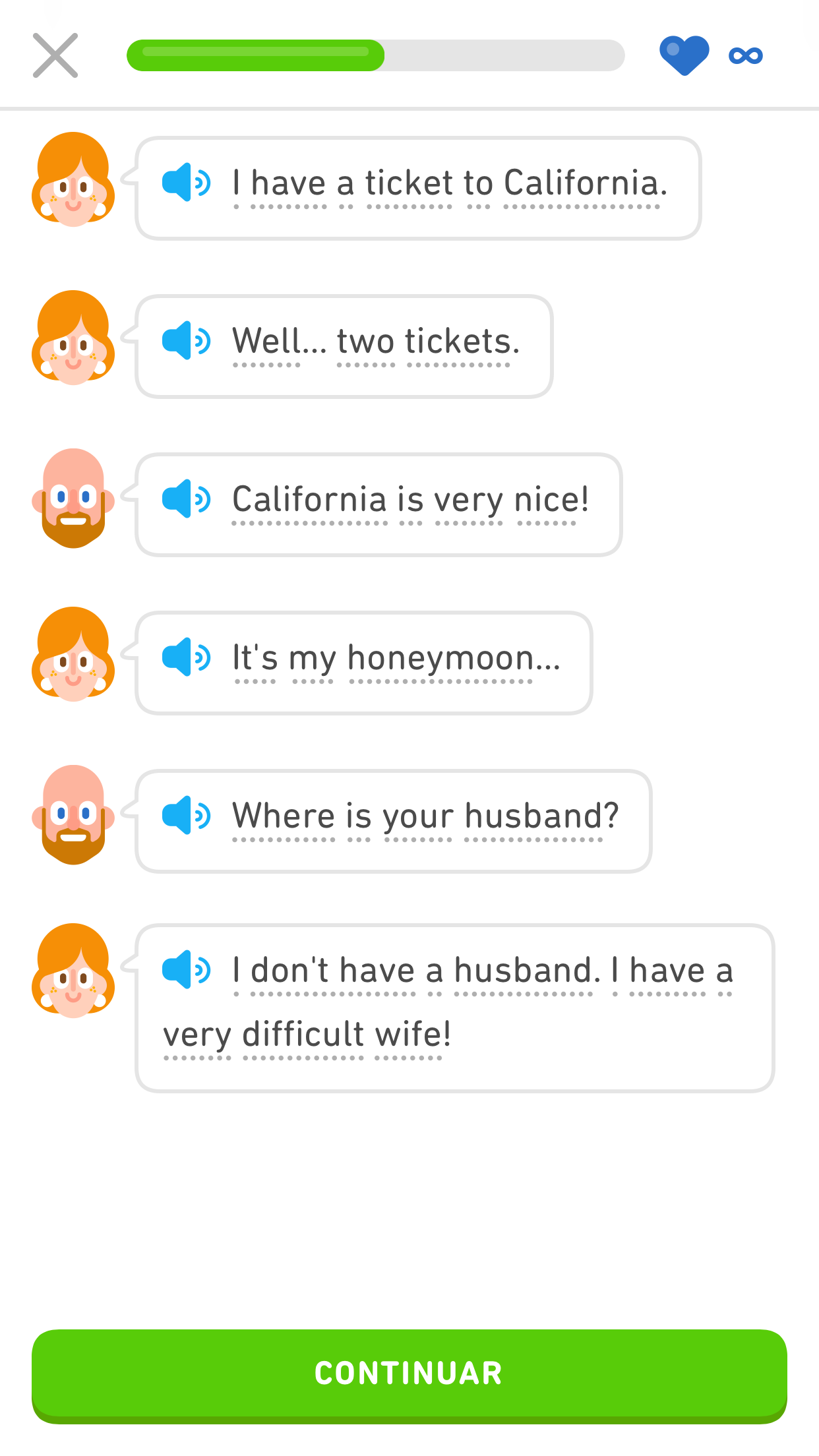 """Screenshot of a dialog in Duolingo Stories between a taxi driver and a woman who just entered the cab. The woman says, """"I have a ticke to California. Well...two tickets."""" The taxi driver says, """"California is very nice!"""" The woman says, """"It's my honeymoon..."""" The taxi driver says, """"Where is your husband?"""" The woman says, """"I don't have a husband. I have a very difficult wife!"""""""